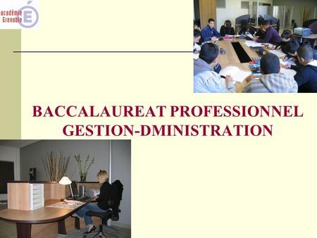 BACCALAUREAT PROFESSIONNEL GESTION-DMINISTRATION.
