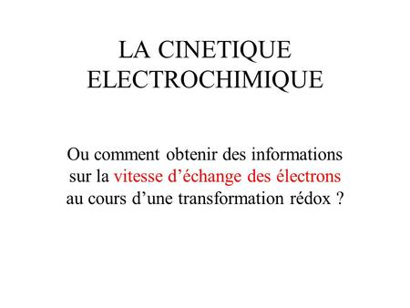 LA CINETIQUE ELECTROCHIMIQUE