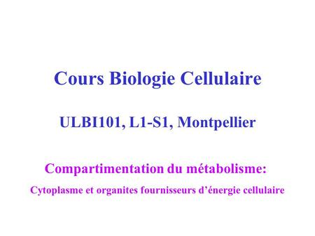 Cours Biologie Cellulaire ULBI101, L1-S1, Montpellier