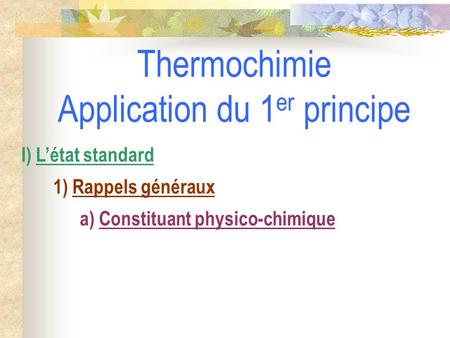 Thermochimie Application du 1er principe