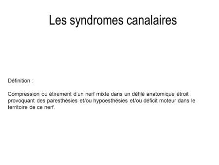Les syndromes canalaires