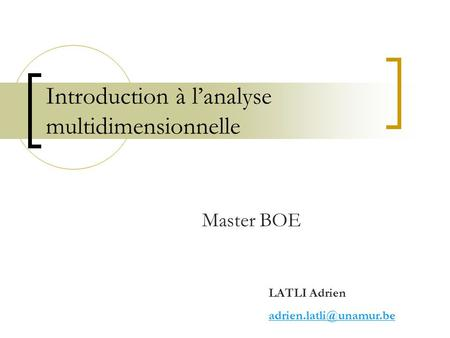 Introduction à l'analyse multidimensionnelle Master BOE LATLI Adrien