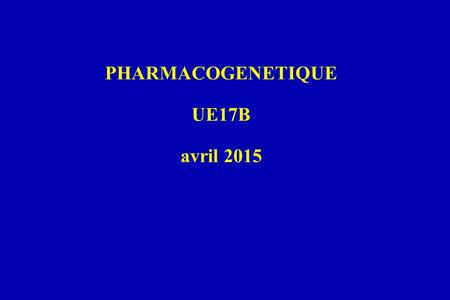 PHARMACOGENETIQUE UE17B avril 2015