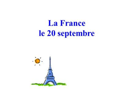 La France le 20 septembre. Which country is France?