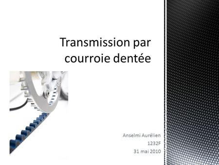Transmission par courroie dentée