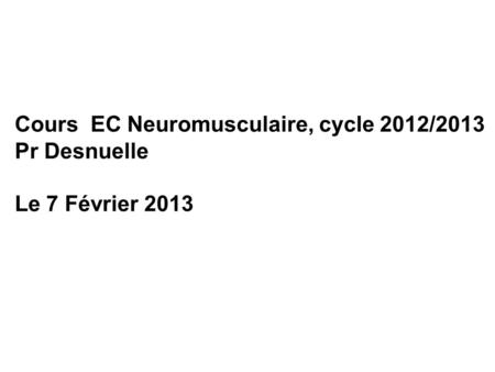 Cours  EC Neuromusculaire, cycle 2012/2013