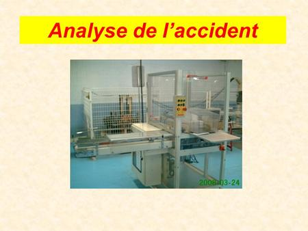 Analyse de l'accident.