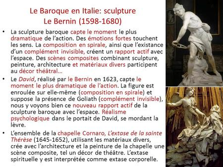 Le Baroque en Italie: sculpture Le Bernin (1598-1680) La sculpture baroque capte le moment le plus dramatique de l'action. Des émotions fortes touchent.