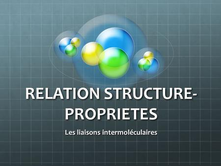 RELATION STRUCTURE-PROPRIETES
