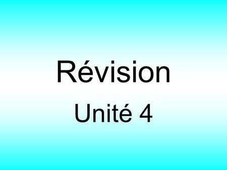 Révision Unité 4. Name the following object: un stylo.