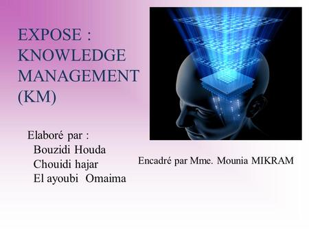 EXPOSE : KNOWLEDGE MANAGEMENT (KM)