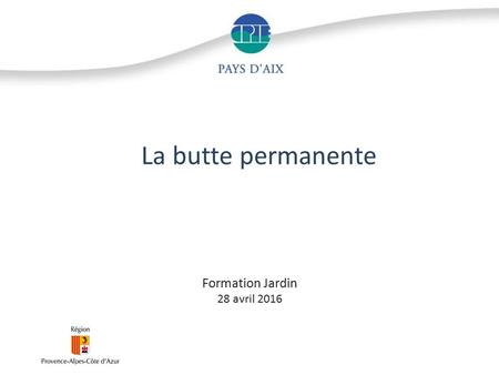 La butte permanente Formation Jardin 28 avril 2016.