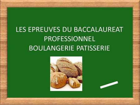 R novation du brevet professionnel boulanger ppt t l charger - Brevet professionnel cuisine ...