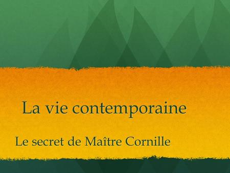 La vie contemporaine Le secret de Maître Cornille.