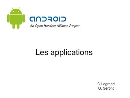 Les applications O.Legrand G. Seront. Les applications  Chaque application a son Linux.