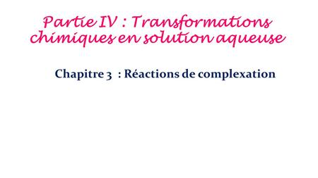 Partie IV : Transformations chimiques en solution aqueuse