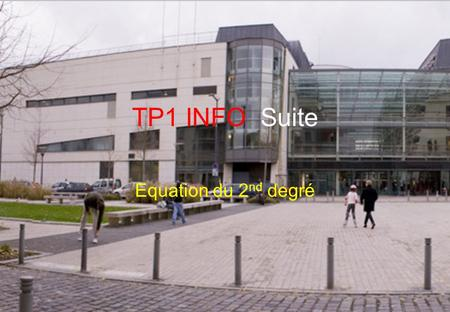 TP1 INFO Suite Equation du 2 nd degré. GteInfoLink  Documents & Fichiers.