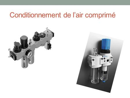 Conditionnement de l'air comprimé