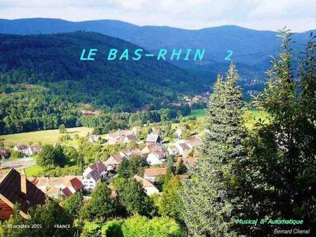 LE B A S – R H I N 2 Musical & Automatique 20 octobre 2015 FRANCE.