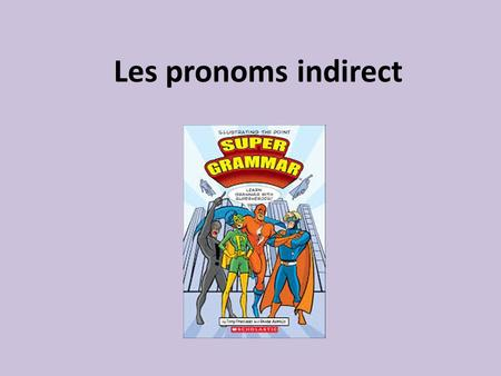 Les pronoms indirect. Indirect object pronoun Here is a list of the indirect object pronouns: Singular Plural to me me/m' to us nous to you te/t' to you.