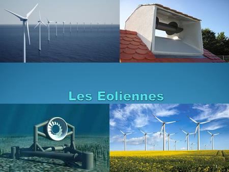 1. Production éolienne mondiale 2 Production Electrique mondiale 3.