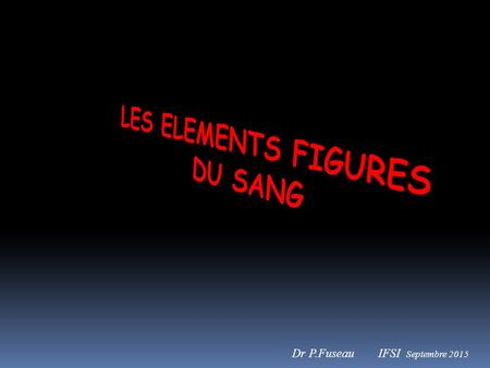 LES ELEMENTS FIGURES DU SANG