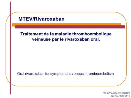 Oral rivaroxaban for symptomatic venous thromboembolism