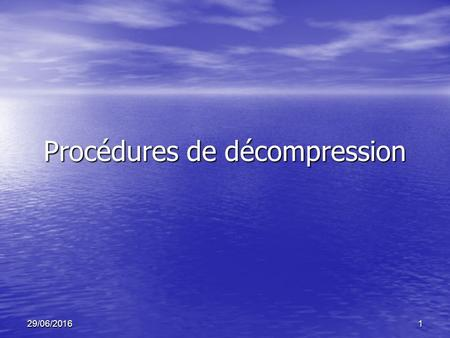 Procédures de décompression