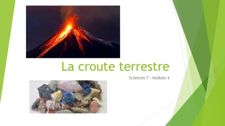 La croute terrestre Sciences 7 – Module 4.