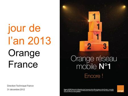 Jour de l'an 2013 Orange France Direction Technique France 31 décembre 2012.