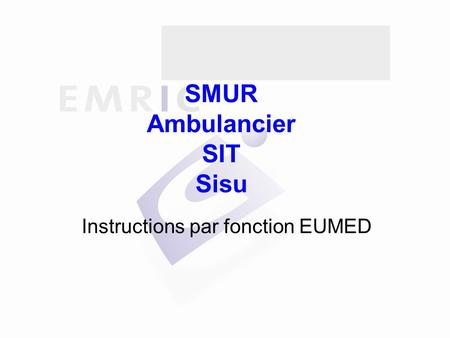 SMUR Ambulancier SIT Sisu Instructions par fonction EUMED.