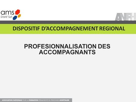PROFESIONNALISATION DES ACCOMPAGNANTS DISPOSITIF D'ACCOMPAGNEMENT REGIONAL.
