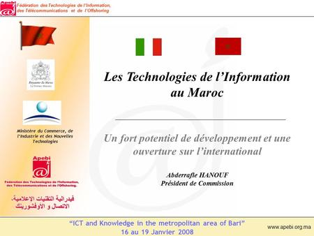 "Fédération des Technologies de l'Information, des Télécommunications et de l'Offshoring ""ICT and Knowledge in the metropolitan area of Bari"" 16 au 19 Janvier."