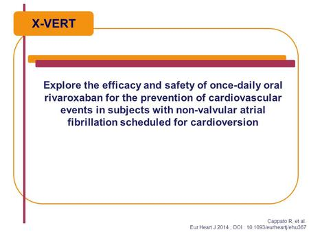 Explore the efficacy and safety of once-daily oral rivaroxaban for the prevention of cardiovascular events in subjects with non-valvular atrial fibrillation.