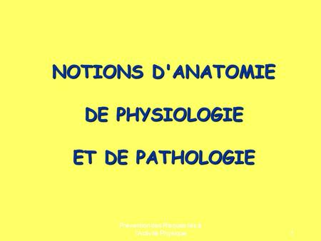NOTIONS D'ANATOMIE DE PHYSIOLOGIE ET DE PATHOLOGIE