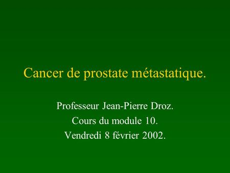 Cancer de prostate métastatique.