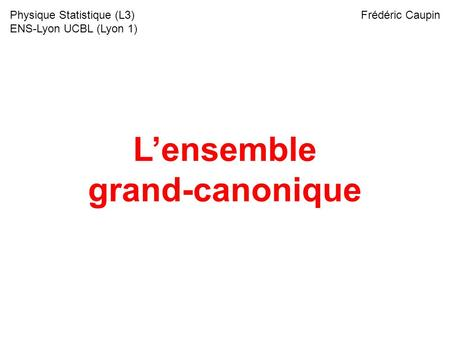 L'ensemble grand-canonique