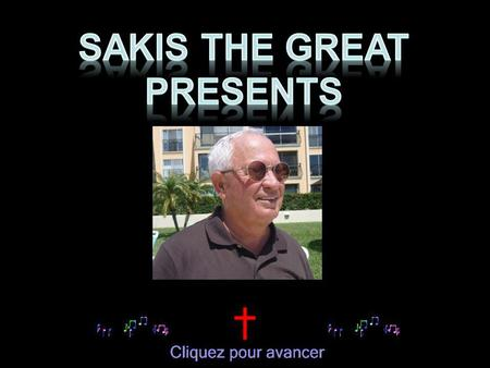 SAKIS THE GREAT PRESENTS.