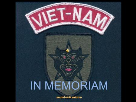 IN MEMORIAM sound on & autorun. 1954-1975QLVNCH-ARVN.