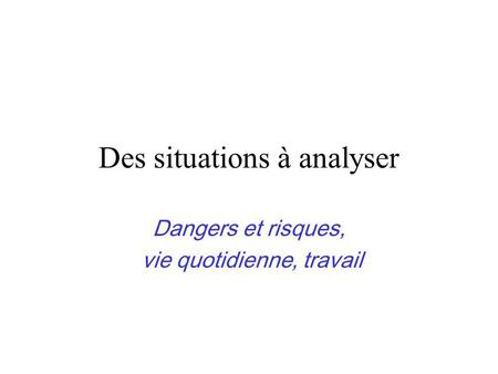 Des situations à analyser