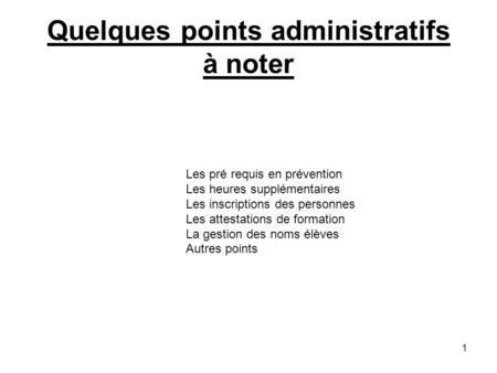 Quelques points administratifs à noter