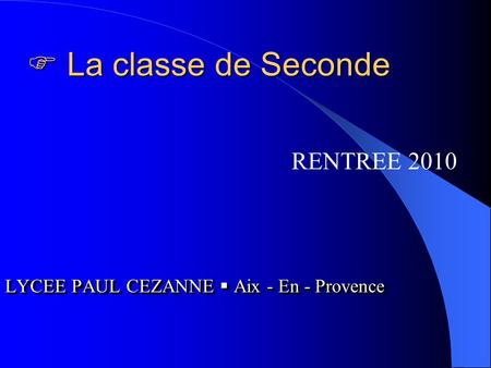  La classe de Seconde RENTREE 2010