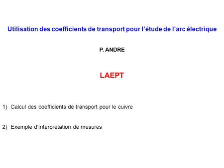 P. ANDRE LAEPT Calcul des coefficients de transport pour le cuivre
