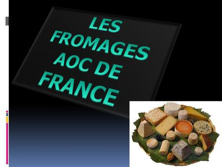LES FROMAGES AOC DE FRANCE