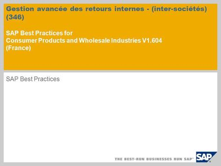 Gestion avancée des retours internes - (inter-sociétés) (346) SAP Best Practices for Consumer Products and Wholesale Industries V1.604 (France) SAP Best.
