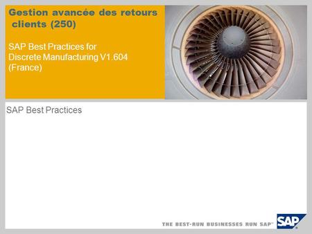 Gestion avancée des retours clients (250) SAP Best Practices for Discrete Manufacturing V1.604 (France) SAP Best Practices.