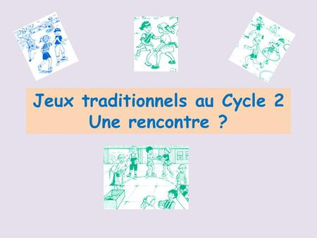 Jeux traditionnels au Cycle 2