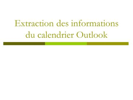 Extraction des informations du calendrier Outlook.