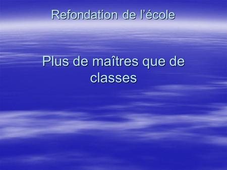 Plus de maîtres que de classes