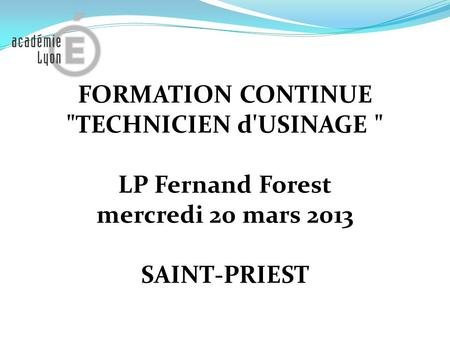 FORMATION CONTINUE TECHNICIEN d'USINAGE  LP Fernand Forest
